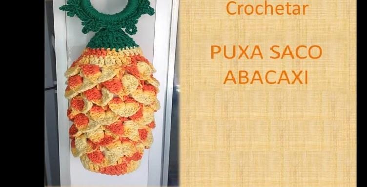 Puxa Saco Abacaxi Crochê – Material e Vídeo Aula