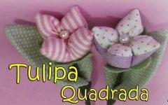 Tulipa Quadrada Em Tecido – Material e Vídeo