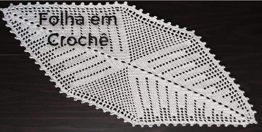 Caminho de Mesa Folha Em Crochê - Material e Vídeo