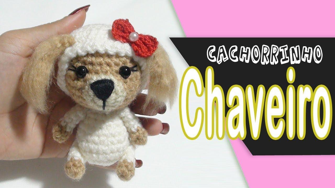 Chaveiro Cachorro Amigurumi – Material e Vídeo