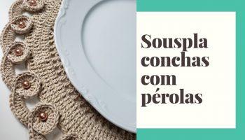 Sousplat Concha Pérolas Crochê – Material e Vídeo