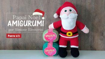 Amigurumi Papai Noel – Material e Vídeo