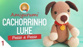 Amigurumi Cachorrinho Luke – Material e Vídeo
