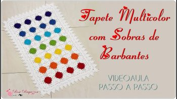 Tapete Multicolor Crochê – Material e Vídeo