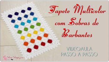 Tapete Multicolor Crochê – Material e Vídeo