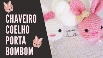 Chaveiro Coelho Bombom Crochê – Vídeo